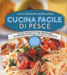 Cucina facile di pesce. Ediz. illustrata - Luca Giovanni Pappalardo - copertina