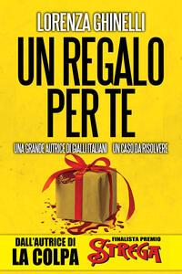 Un regalo per te - Lorenza Ghinelli - ebook
