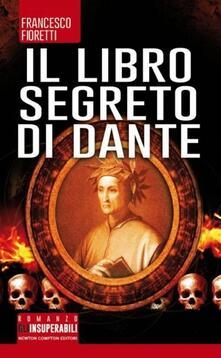 Il libro segreto di Dante - Francesco Fioretti - copertina