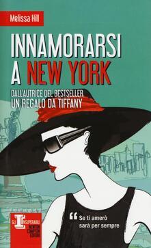Innamorarsi a New York - Melissa Hill - copertina