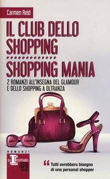 Il club dello shopping-Shopping mania - Carmen Reid - copertina