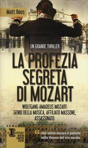 Libro La profezia segreta di Mozart Matt B. Rees