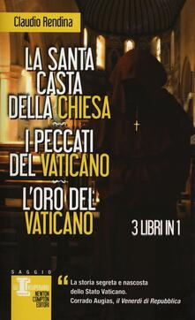 La santa casta della Chiesa-I peccati del Vaticano-L'oro del Vaticano - Claudio Rendina - copertina