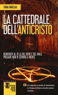 La cattedrale dell'Anticristo - Fabio Delizzos - copertina