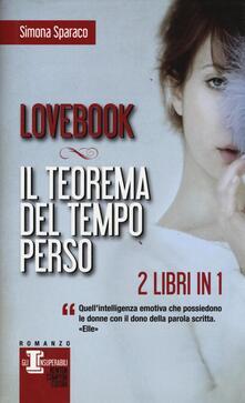 Lovebook-Il teorema del tempo perso - Simona Sparaco - copertina