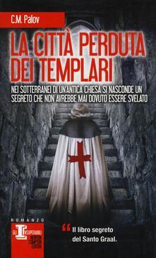 La città perduta dei Templari - C. M. Palov - copertina