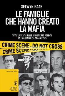 Le famiglie che hanno creato la mafia - Selwyn Raab,Mariagrazia Bianchi Oddera - ebook