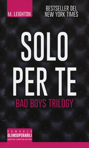 Solo per te. Bad boys trilogy