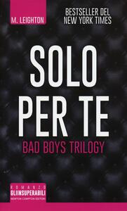 Solo per te. Bad boys trilogy