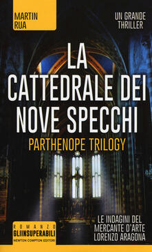 La cattedrale dei nove specchi. Parthenope trilogy - Martin Rua - copertina