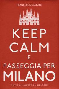 Keep calm e passeggia per Milano
