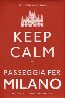Keep calm e passeggia per Milano - Francesca Cassani - copertina