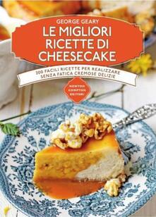 Le migliori ricette di cheesecake - George Geary - copertina