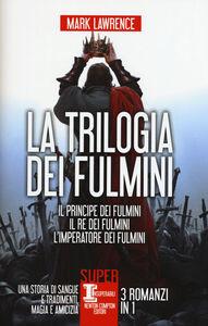 Libro La trilogia dei fulmini: Il principe dei fulmini-Il re dei fulmini-L'imperatore dei fulmini Mark Lawrence