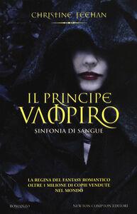 Libro Il principe vampiro. Sinfonia di sangue Christine Feehan