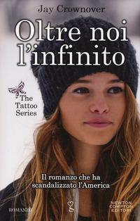 Oltre noi l'infinito. The tattoo trilogy