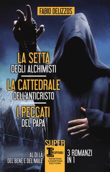 La setta degli alchimisti-La cattedrale dell'Anticristo-I peccati del papa - Fabio Delizzos - copertina