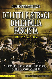 Winniearcher.com Delitti e stragi dell'Italia fascista dal 1922 al 1945. I casi più eclatanti dell'epoca, oltre la cronaca nera Image