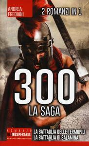 300 la saga: 300 guerrieri. La battaglia delle Termopili-300. Nascita di un impero. La battaglia di Salamina