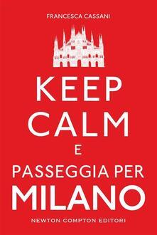 Keep calm e passeggia per Milano - Francesca Cassani - ebook