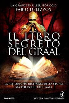 Il libro segreto del Graal - Fabio Delizzos - ebook
