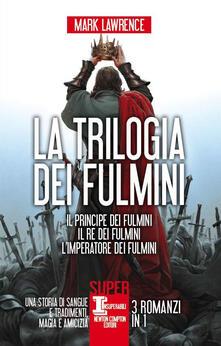 La trilogia dei fulmini: Il principe dei fulmini-Il re dei fulmini-L'imperatore dei fulmini - Mark Lawrence - ebook