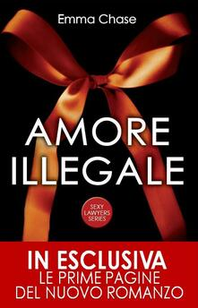 Amore illegale. Sexy lawyers series - Emma Chase,D. Rizzati - ebook