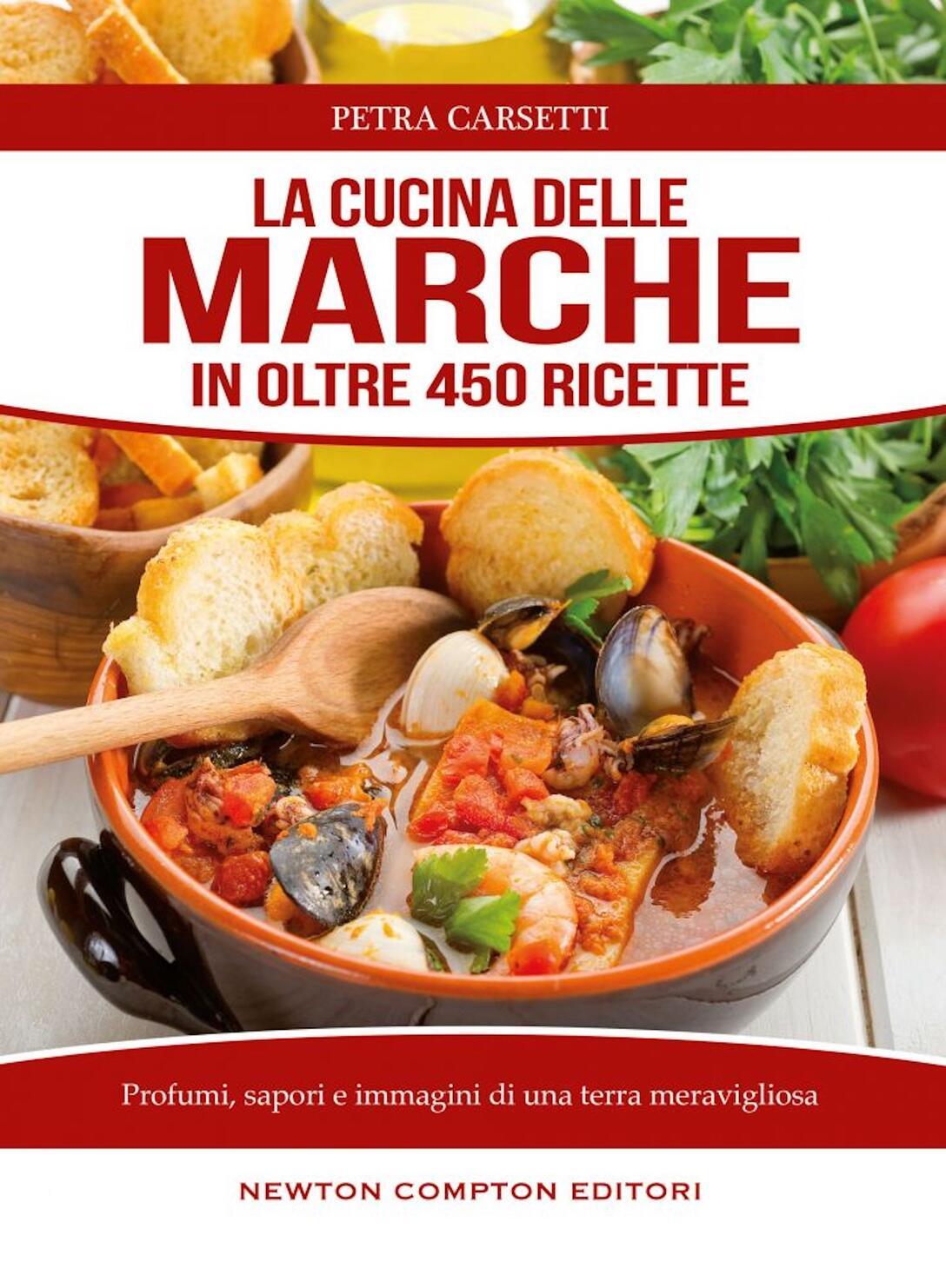 La cucina delle Marche - Petra Carsetti - Libro - Newton Compton ...