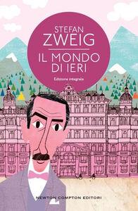Foto Cover di Il mondo di ieri, Libro di Stefan Zweig, edito da Newton Compton