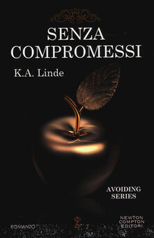 Senza compromessi. Avoiding series - K. A. Linde - copertina