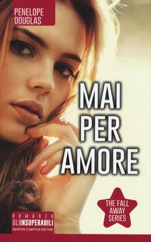 Premioquesti.it Mai per amore. The Fall Away Series Image