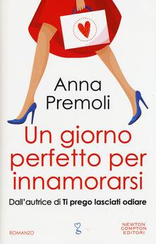 Un giorno perfetto per innamorarsi - Anna Premoli - copertina