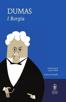 I Borgia. Ediz. integrale - Alexandre Dumas - copertina
