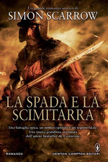 La spada e la scimitarra - Simon Scarrow - copertina