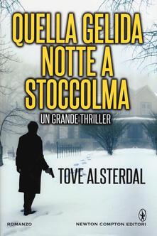 Quella gelida notte a Stoccolma - Tove Alsterdal - copertina
