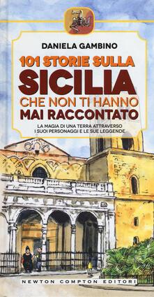 101 storie sulla Sicilia che non ti hanno mai raccontato - Daniela Gambino - copertina