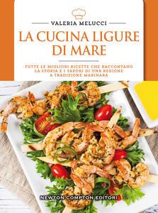La cucina ligure di mare - Valeria Melucci - copertina