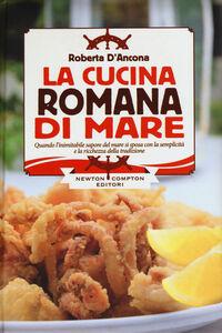 Libro La cucina romana di mare Roberta D'Ancona