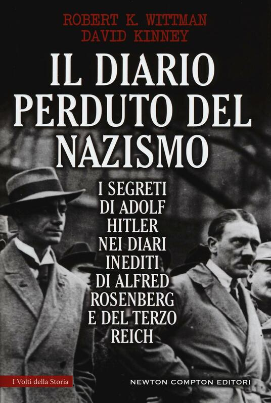Il diario perduto del nazismo. I segreti di Adolf Hitler nei diari inediti di Alfred Rosenberg e del Terzo Reich - Robert K. Wittman,David Kinney - copertina