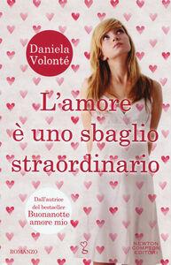 Libro L' amore è uno sbaglio straordinario Daniela Volonté