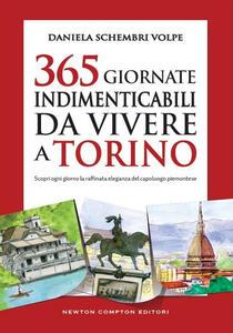 365 giornate indimenticabili da vivere a Torino. Scopri ogni giorno la raffinata eleganza del capoluogo piemontese