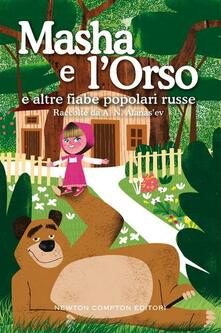 Masha e l'Orso e altre fiabe popolari russe - Luisa De Nardis,Aleksandr Nikolaevic Afanasjev - ebook
