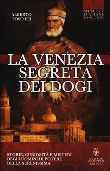 La Venezia segreta dei dogi - Alberto Toso Fei - copertina