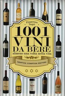 1001 vini da bere almeno una volta nella vita - Francesca Negri - copertina