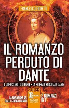 Il romanzo perduto di Dante: Il libro segreto di Dante-La profezia perduta di Dante - Francesco Fioretti - ebook