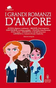 I grandi romanzi d'amore. Ediz. integrali - AA.VV. - ebook