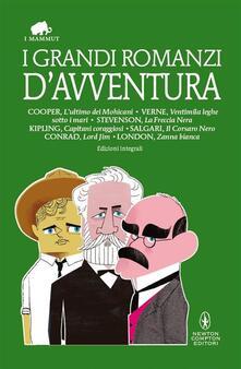 I grandi romanzi d'avventura. Ediz.integrali - AA.VV. - ebook