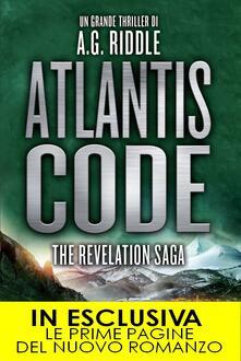 Atlantis Code. The revelation saga - A. G. Riddle,Tullio Dobner - ebook