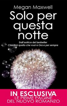 Solo per questa notte - Megan Maxwell,A. Sbardella - ebook