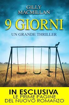 9 giorni - Gilly Macmillan,Anna Leoncino,Sandro Ristori - ebook